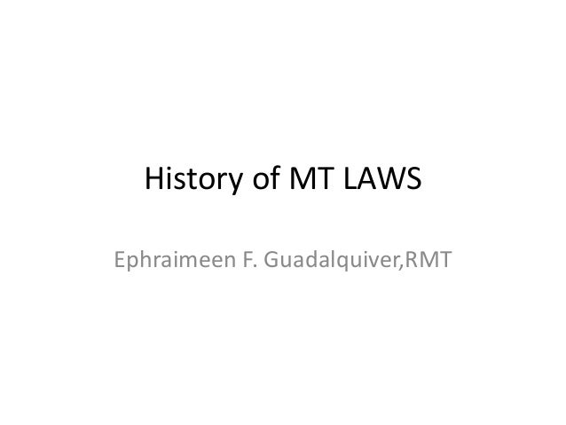 History of MT LAWS Ephraimeen F. Guadalquiver,RMT