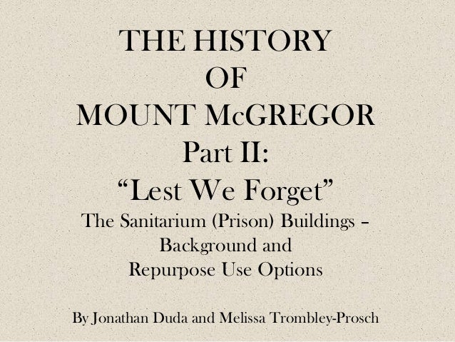 """THE HISTORY OF MOUNT McGREGOR Part II: """"Lest We Forget"""" The Sanitarium (Prison) Buildings – Background and Repurpose Use O..."""