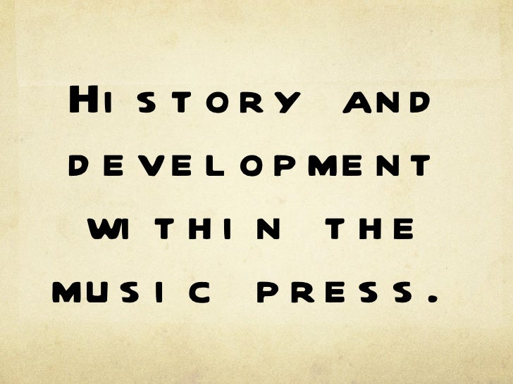 a history of the development of music The music librarian has overall responsibility for the development of the  erneston  while the historical focus of the school and thus the collection has  been on.