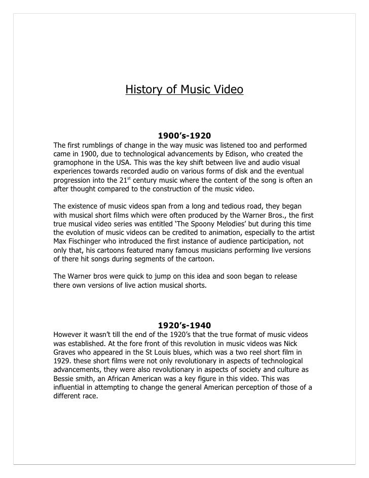History of Music Video                                    1900's-1920 The first rumblings of change in the way music was l...