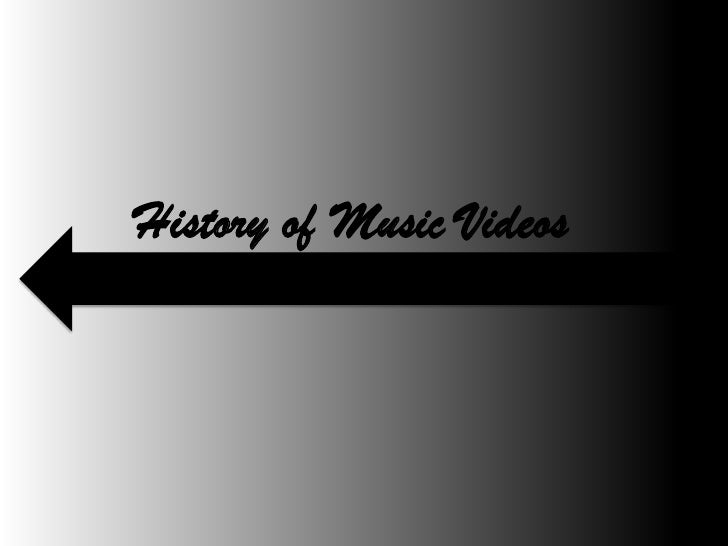 History of Music Videos<br />