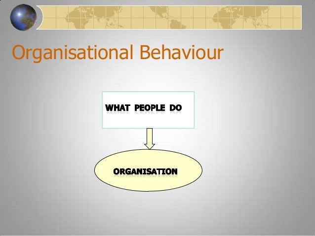historical development of organisational behaviour Organizational behavior focuses on understanding individual and group  behavior in organizations  history and evolution of organisational behavior  studies.