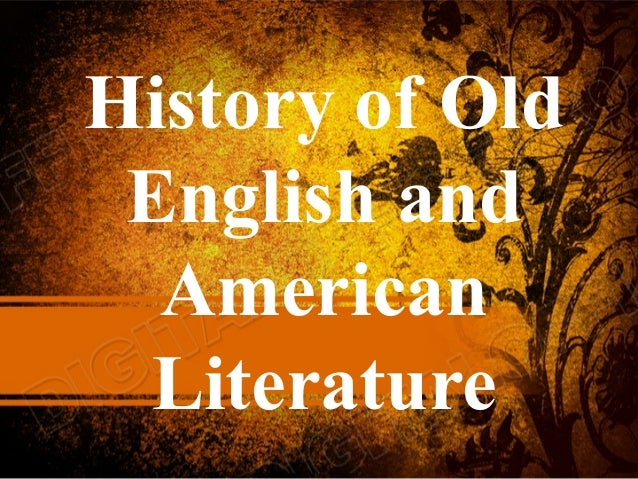 History of Old English and American Literature