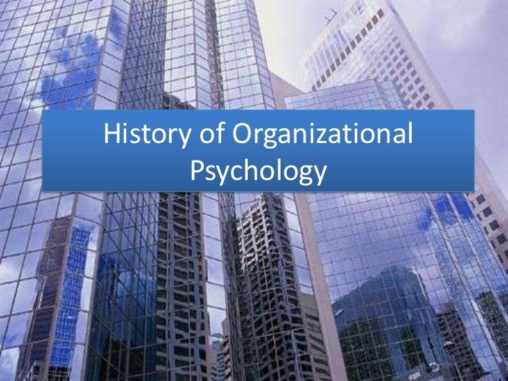 History of Organizational       Psychology