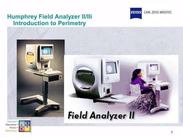 1 Humphrey Field Analyzer II/IIi Introduction to Perimetry