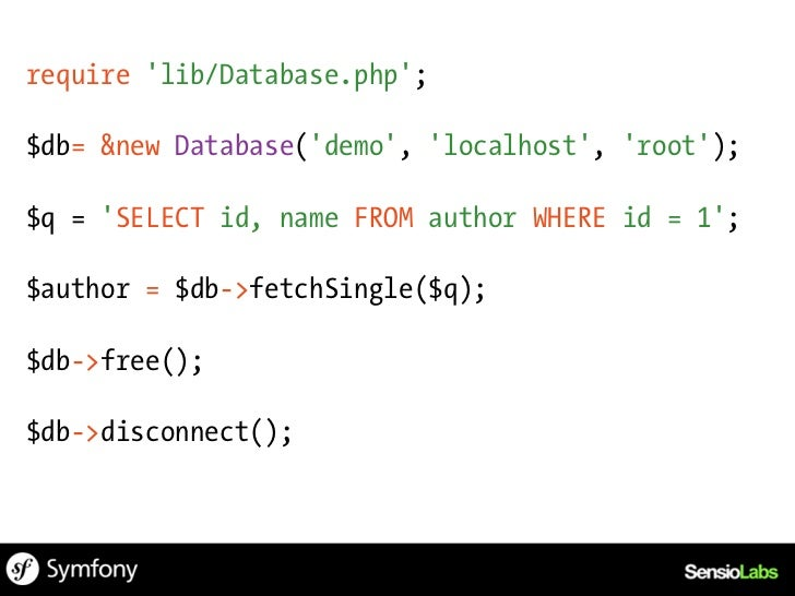 require lib/Database.php;$db= &new Database(demo, localhost, root);$res = $db->insert(author, array(    name => Jules Vern...