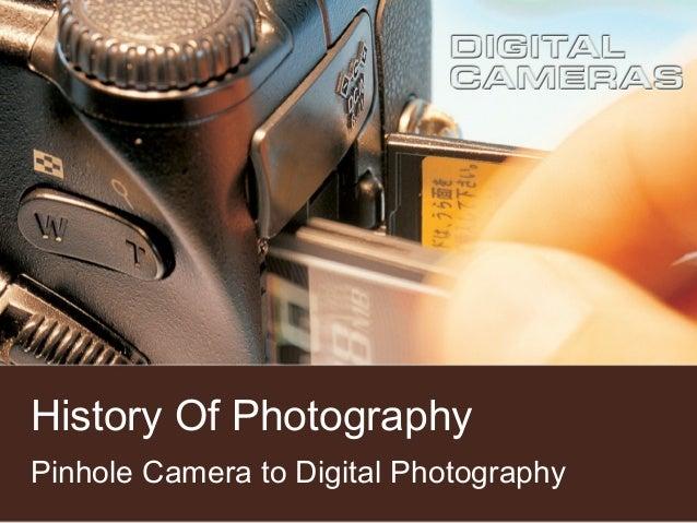 History Of Photography Pinhole Camera to Digital Photography