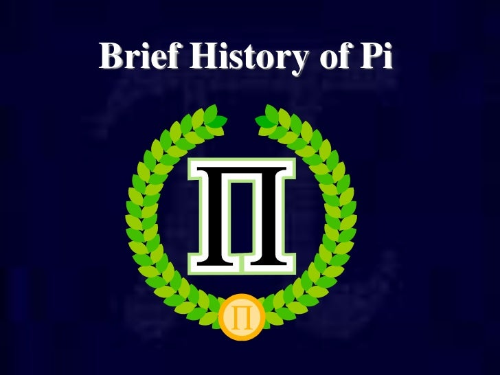 "history of pi Review ""a pure delight entirely offbeat, which gives it its charm"" ―the denver post ""a very readable account"" ―science ""a cheerful work"" ―scientific american from the back cover the history of pi, says the author, though a small part of the history of mathematics, is nevertheless a mirror of the history of man."