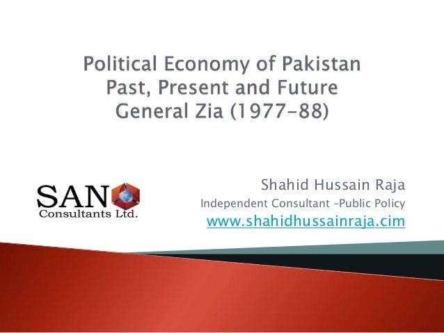 Shahid Hussain Raja Independent Consultant –Public Policy www.shahidhussainraja.cim