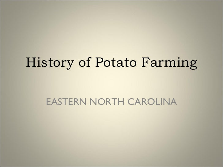 History of Potato Farming EASTERN NORTH CAROLINA