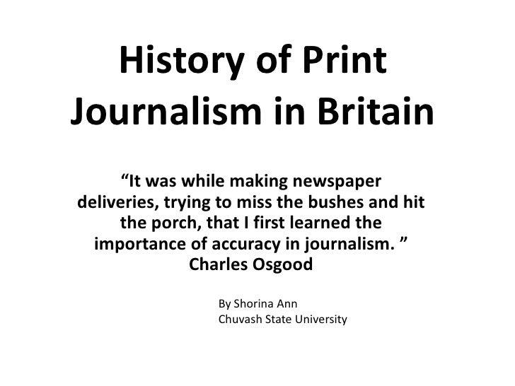 """History of Print Journalism in Britain<br />""""It was while making newspaper deliveries, trying to miss the bushes and hit t..."""