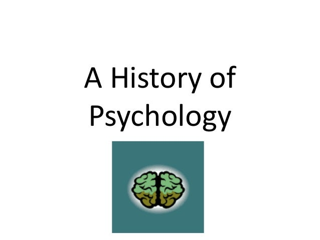 history of psychology for psy 310 A former chair of hamline's psychology department at hamline university, dr hergenhahn has been awarded for excellence in teaching, has authored several widely adopted textbooks and numerous journal articlesb r hergenhahn is the author of 'an introduction to the history of psychology (psy 310 history and systems of.