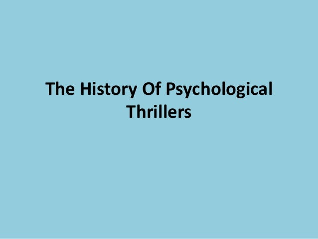 The History Of PsychologicalThrillers