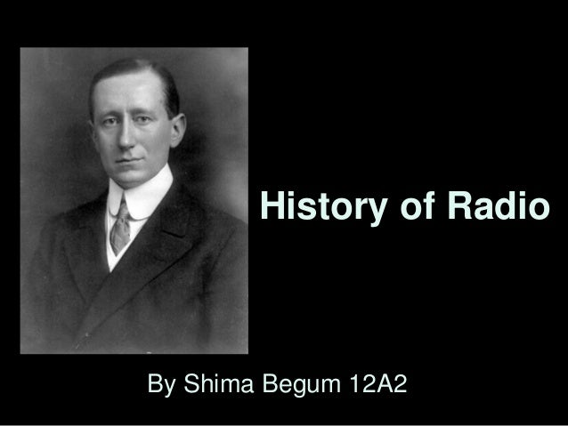 History of RadioBy Shima Begum 12A2