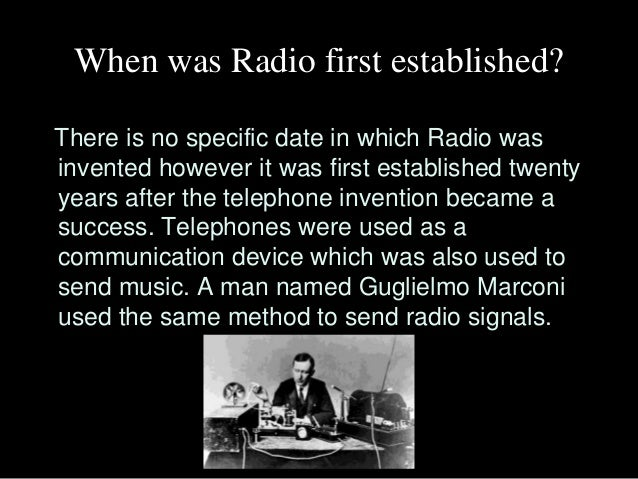 history of the radio in the Top broadcasting, radio and television the pioneer stage (1913-28)   throughout much of its history, canada has employed a combination of public  and.