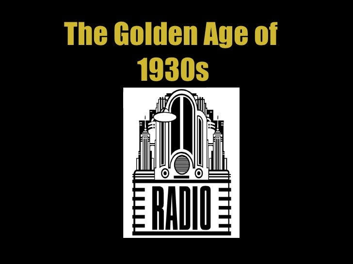The Golden Age of  1930s