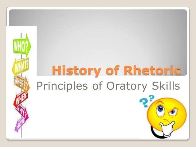 History of RhetoricPrinciples of Oratory Skills