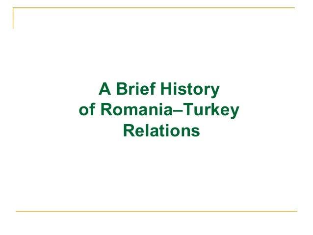 A Brief Historyof Romania–Turkey      Relations