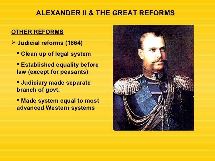 alexander ii reforms Tsar alexander ii's educational and censorship reforms educational reforms 1863- universities were able to govern themseles so could appoint their own staff (given more autonomy.