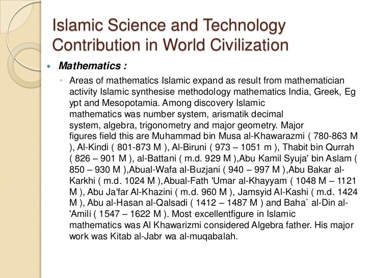 the major contributions of islam to world history But what has all this to do with 'islamic contributions to for the history of islam can never be which resulted in important contributions to world.