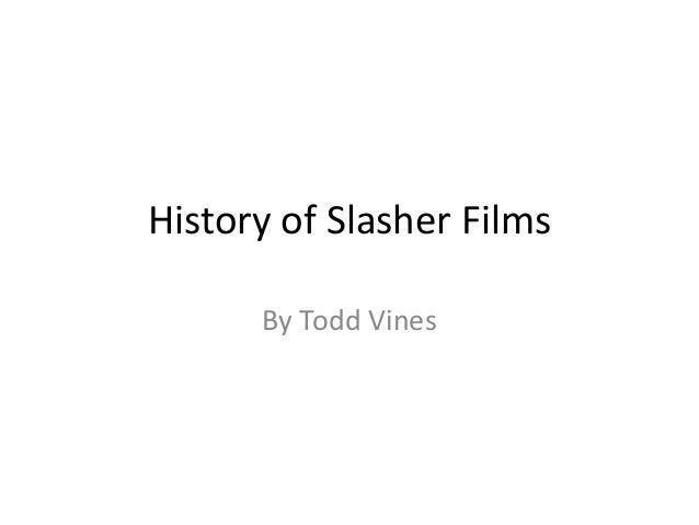 History of Slasher Films By Todd Vines