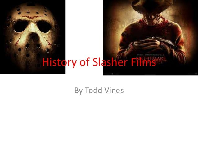 History of Slasher Films By Todd Vines