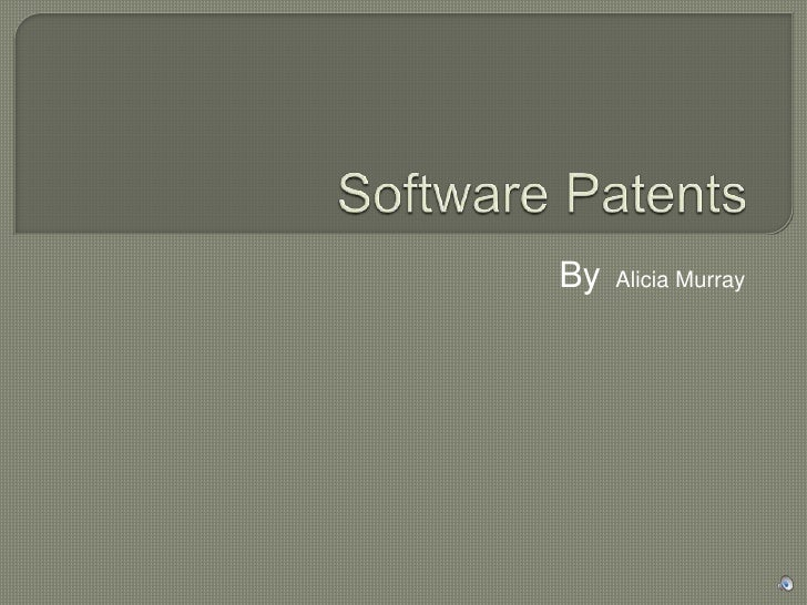 Software Patents<br />By  Alicia Murray<br />