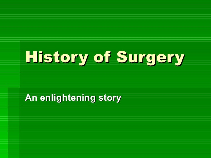 History of Surgery An enlightening story