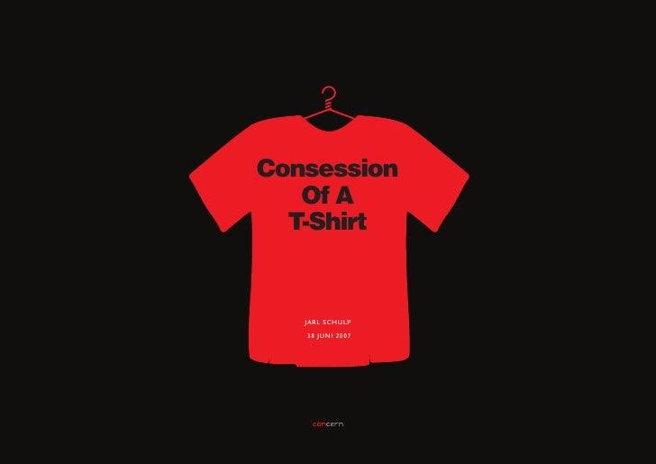Consession    Of A   T-Shirt      jarl schulp     18 juni 2007