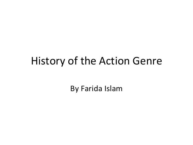 History of the Action Genre        By Farida Islam