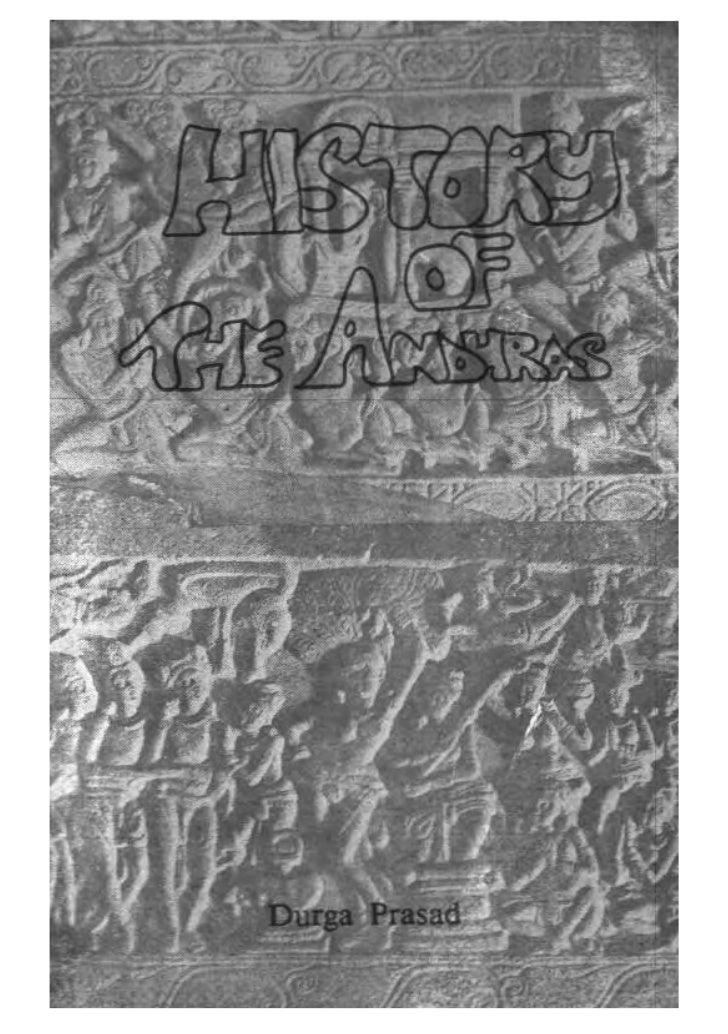 History of the Andhras     upto 1565 A. D.      DURGA PRASAD     P. G. PUBLISHERS       GUNTUR-10