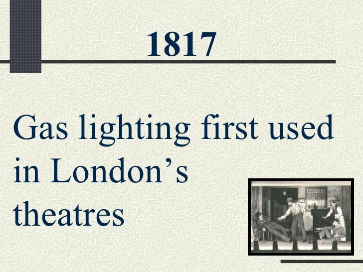 Gas lighting first used in Londonu0027s theatres 1817 ...  sc 1 st  SlideShare & History of theatre