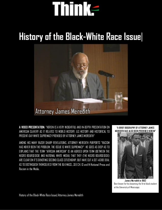 History of the Black-White Race Issue| Attorney James Meredith History of the Black-White Race Issue| A VIDEO PRESENTATION...