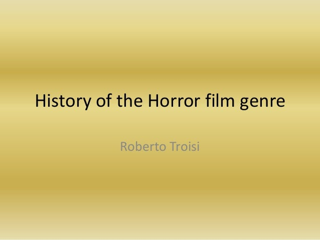 History of the Horror film genre          Roberto Troisi