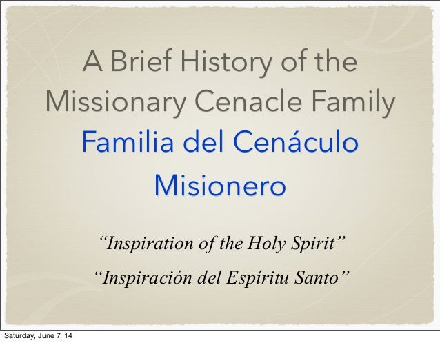 "A Brief History of the Missionary Cenacle Family Familia del Cenáculo Misionero ""Inspiration of the Holy Spirit"" ""Inspirac..."