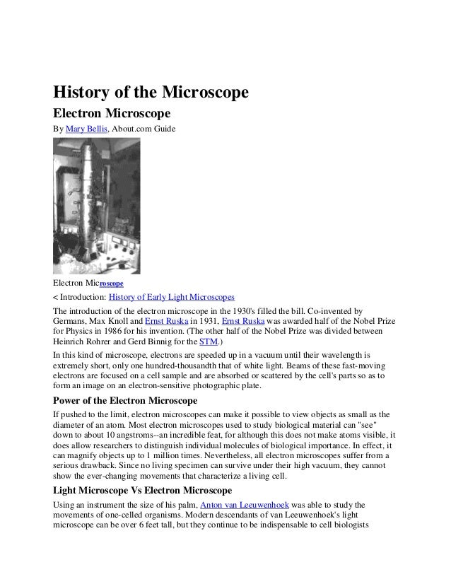 History of the Microscope Electron Microscope By Mary Bellis, About.com Guide  Electron Microscope < Introduction: History...