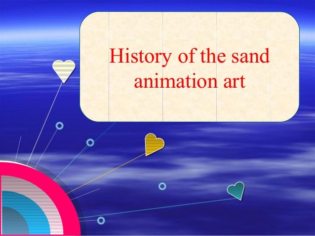 History of the sand animation art