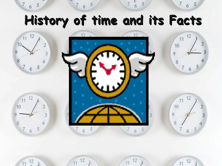 History of time and its Facts