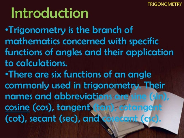 a history of trigonometry in mathematics The mathematics of the heavens and the earth is the first major history in english of the origins and early development of trigonometry glen van brummelen identifies the earliest known trigonometric precursors in ancient egypt, babylon, and greece, and he examines the revolutionary discoveries of.