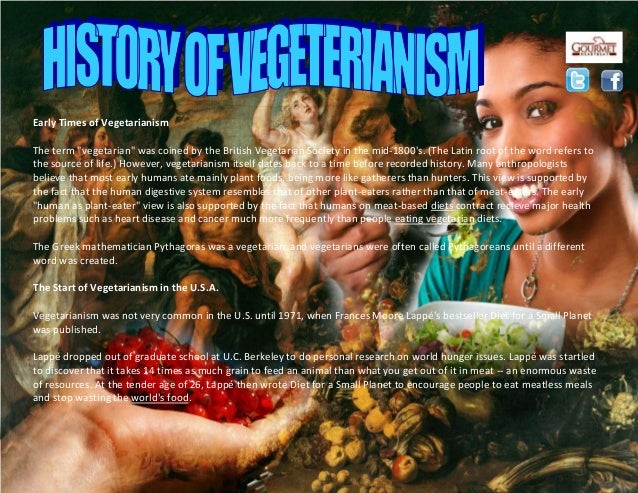 """Early Times of Vegetarianism The term """"vegetarian"""" was coined by the British Vegetarian Society in the mid-1800's. (The La..."""