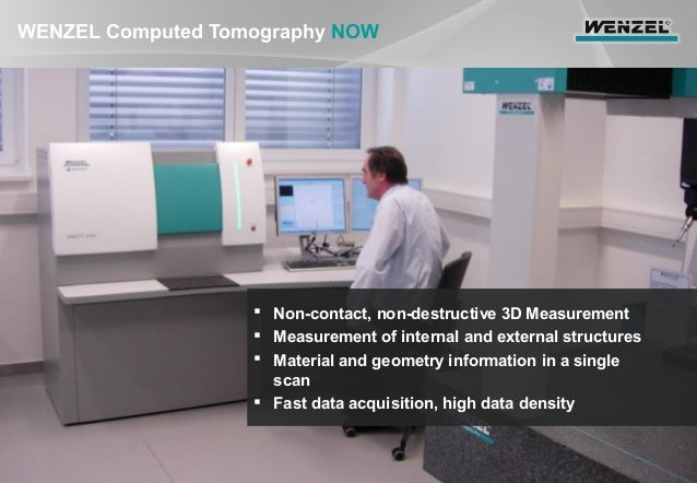 Computed Tomography Data Acquisition : Precision metrology the story of wenzel america