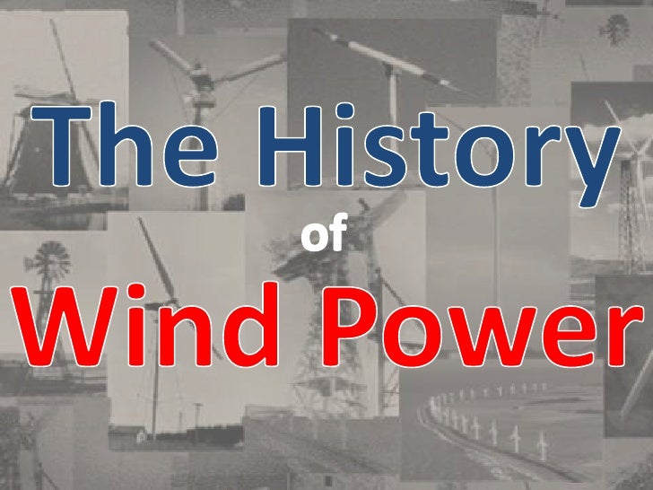 The History <br />Wind Power<br />of<br />
