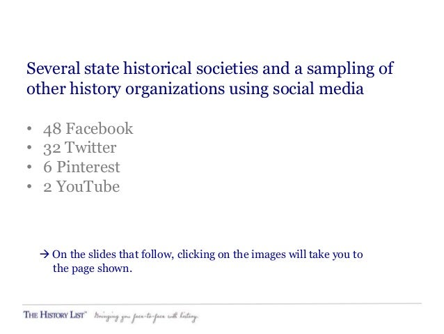 88 social media examples from historical societies, historic sites, history museums, and other history organizations Slide 2