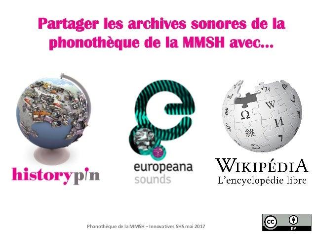 Partager les archives sonores de la phonothèque de la MMSH avec… PhonothèquedelaMMSH– Innova3vesSHSmai2017