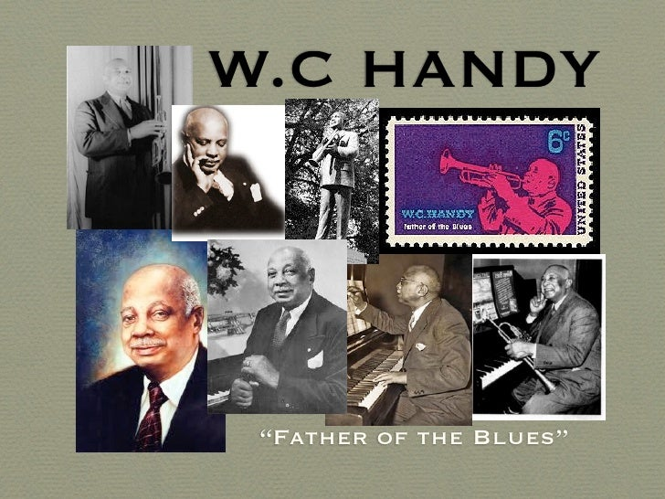 "W.C HANDY ""Father of the Blues"""
