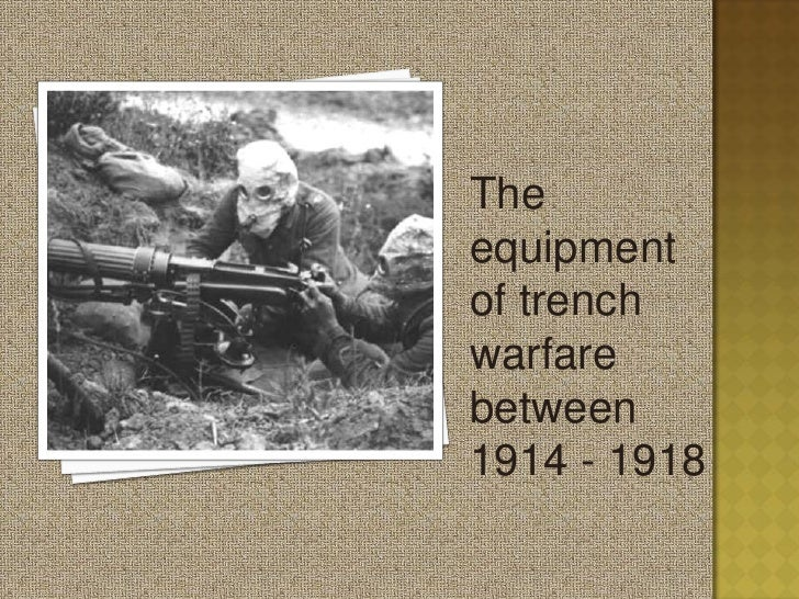 The equipment of trench warfare between 1914 - 1918<br />