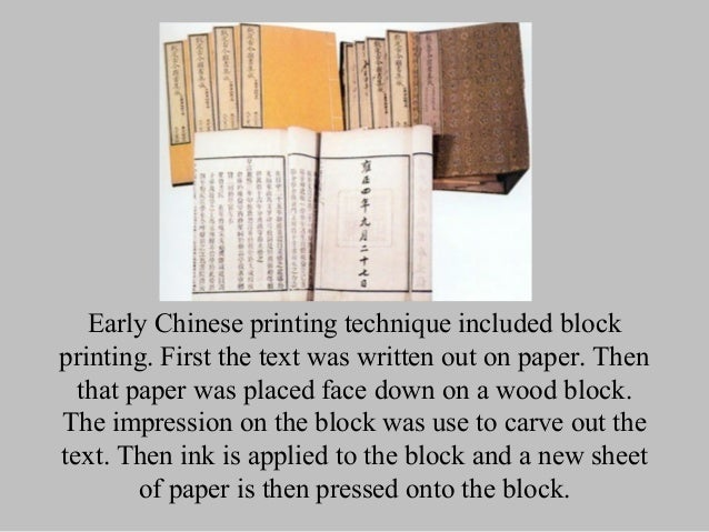 Early Chinese printing technique included blockprinting. First the text was written out on paper. Then  that paper was pla...