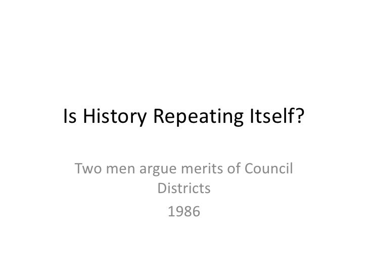 Is History Repeating Itself? Two men argue merits of Council            Districts             1986