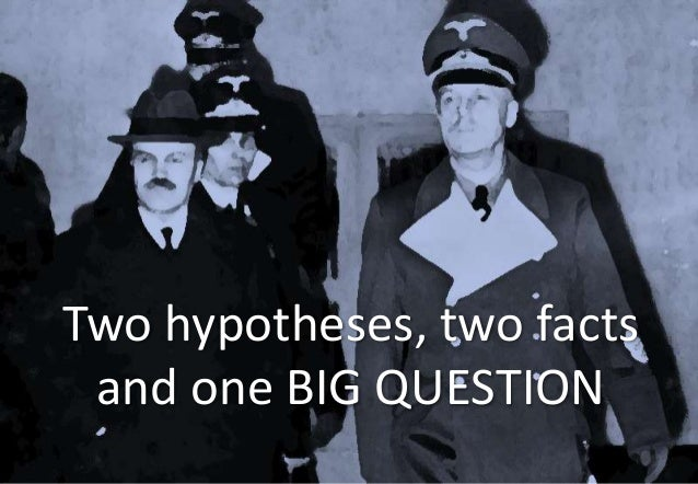 Two hypotheses, two facts and one BIG QUESTION