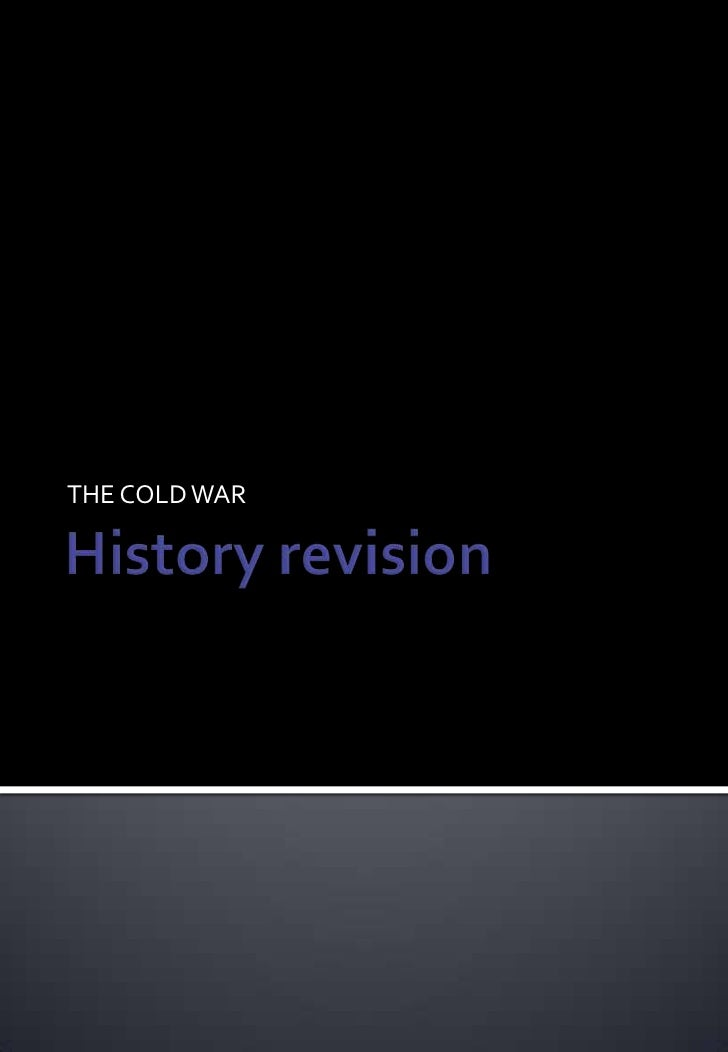 History revision <br />THE COLD WAR<br />